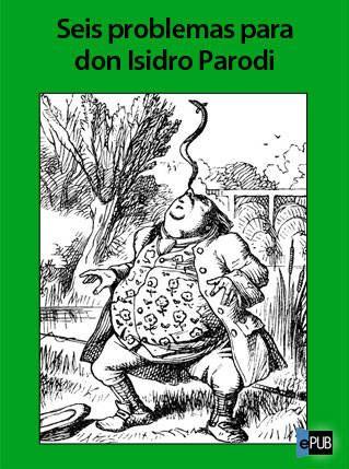 seis problemas para don isidro parodi