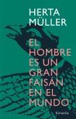 HERTA MÜLLER - EL HOMBRE ES UN GRAN FAISAN EN EL MUNDO