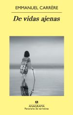 Portada de 'De vidas ajenas', de Emmanuel Carrère