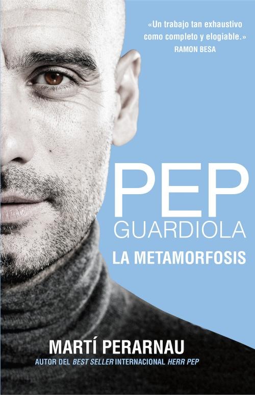 Las mil caras del fútbol: reseña de 'Pep Guardiola. La metamorfosis'
