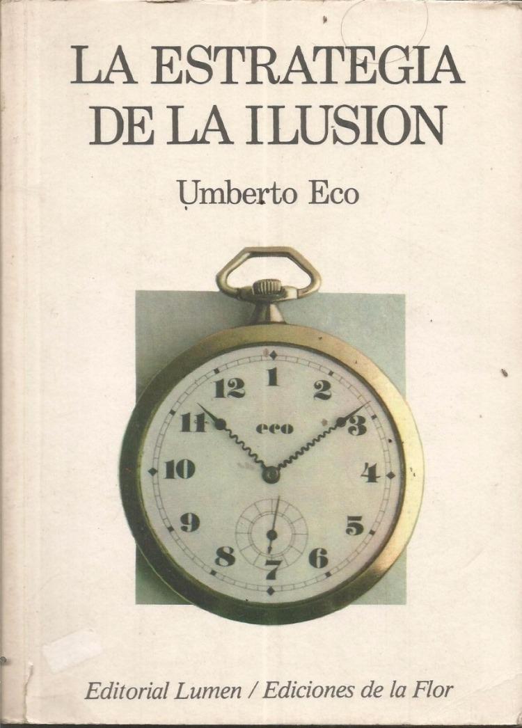 Un arma contra la futilidad: reseña de 'La estrategia de la ilusión', de Umberto Eco