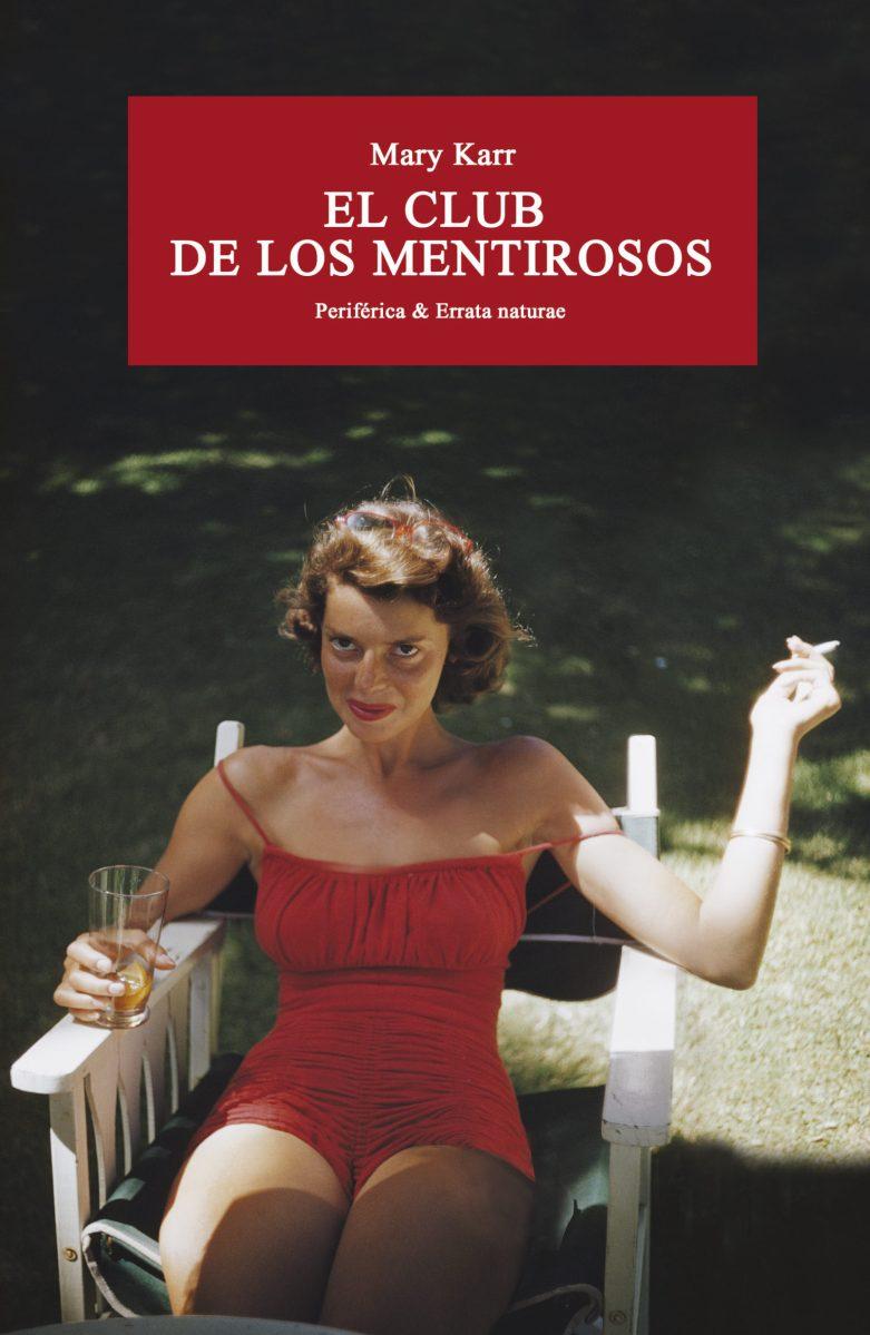 El arte de narrar recuerdos: reseña de 'El club de los mentirosos', de Mary Karr