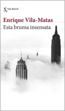'Esta bruma insensata' de Enrique Vila-Matas: la originalidad en la intertextualidad