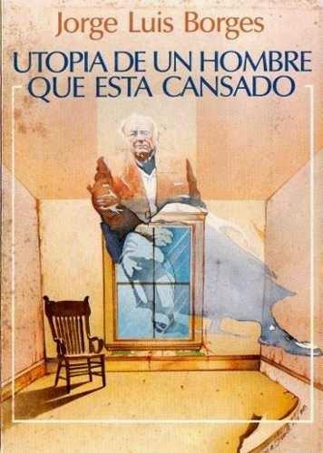 JLB - Cover de Utopía de un hombre que está cansado Ed Andrés Bello 1988