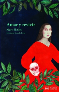 'Amar y revivir', de Mary Shelley: una caja de bombones narrativos